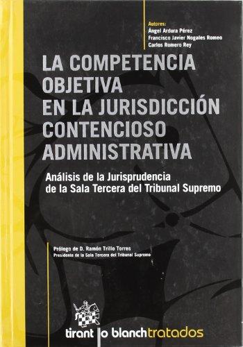 9788498763249: La competencia objetiva en la Jurisdicción Contencioso Administrativa