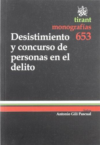 9788498766073: Desisitimiento y concurso de personas en el delito (Monografias Tirant)