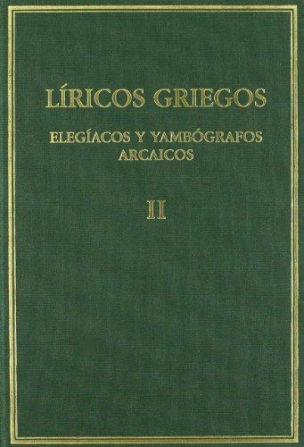 9788498767773: Líricos Griegos II Elegíacos y Yambógrafos Arcaicos
