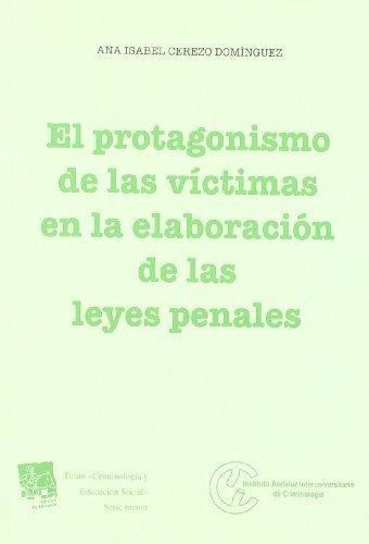 9788498768688: El protagonismo de las víctimas en la elaboración de las leyes penales (Criminologia (tirant))