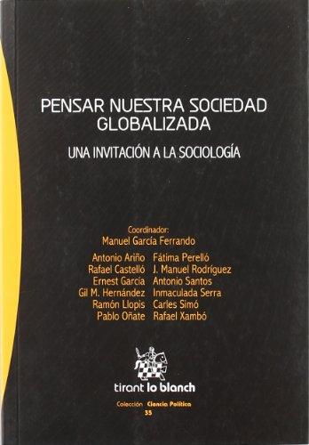 9788498769067: Pensar nuestra sociedad globalizada. Una invitación a la sociología (Spanish Edition)