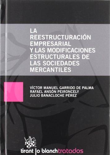 9788498769272: La reestructuración empresarial y las modificacines estructurales de las sociedades mercantiles