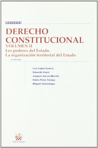 9788498769401: Derecho Constitucional Vol.II Los poderes del Estado La organización territorial del Estado