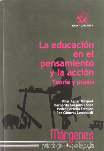 9788498769661: La educación en el pensamiento y la acción