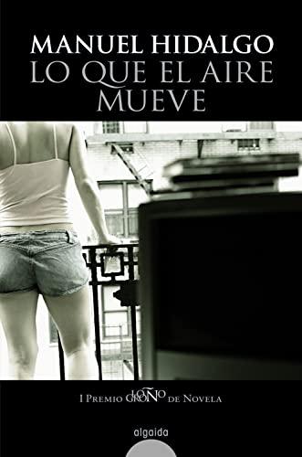 9788498770391: Lo que el aire mueve (Algaida Literaria - Premio Logroño De Novela)