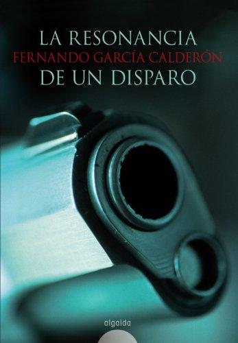 9788498771169: Resonancia de un disparo (Algaida Literaria - Algaida Narrativa)