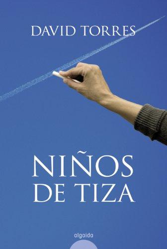 9788498771213: Niños de tiza: Premio Tigre Juan 2008 (Algaida Literaria - Premio Tigre Juan)