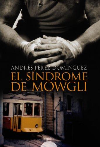 9788498771404: El sindrome de Mowgli/ Mowgli Syndrome: Premio Internacional De Novela Luis Berenguer 2008/ International Novel Award 2008 Luis Berenguer (Algaida ... Luis Berenguer) (Spanish Edition)