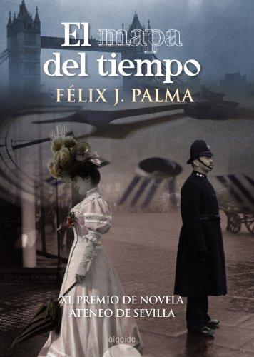 9788498771596: El Mapa Del Tiempo (Algaida Literaria - Premio Ateneo De Sevilla)