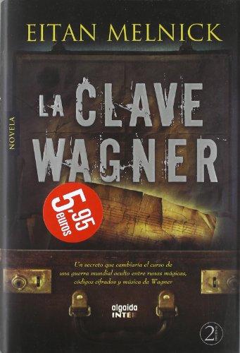 9788498771923: La clave Wagner (Algaida Literaria - Inter)