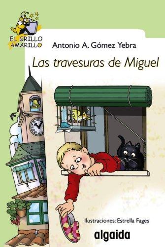 9788498773514: Las travesuras de Miguel / The Antics of Michael (El Grillo / Cricket) (Spanish Edition)