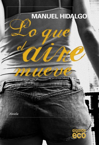 9788498773606: Lo que el aire mueve / What Moves the Air (Spanish Edition)