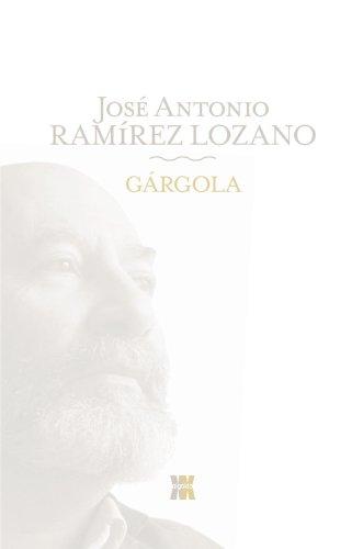 Gargola / Gargoyle: Ramirez Lozano, Jose