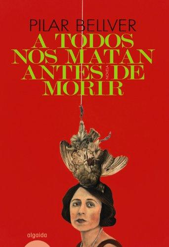 9788498773651: A todos nos matan antes de morir / We all Died Before we are Dead (Spanish Edition)