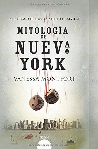 9788498775211: Mitología De Nueva York (Algaida Literaria - Premio Ateneo De Sevilla)