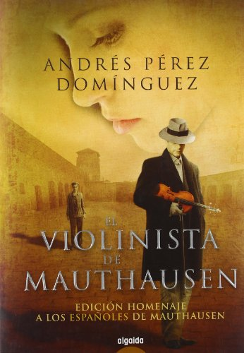 9788498775242: El violinista de Mauthausen / The Violinist of Mauthausen (Spanish Edition)