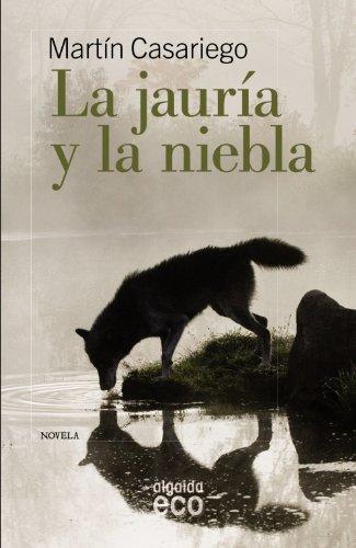 9788498775624: La jauria y la niebla / The Pack and the Fog (Spanish Edition)