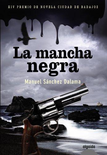 9788498775679: La mancha negra (Algaida Literaria - Premio De Novela Ciudad De Badajoz)