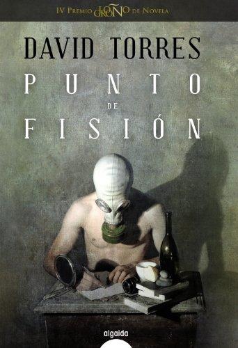 9788498775686: Punto de fisión (Algaida Literaria - Premio Logroño De Novela)