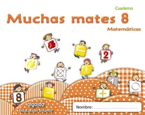 9788498775839: Muchas mates 8. Educación infantil (Educación Infantil Algaida. Matemáticas) - 9788498775839