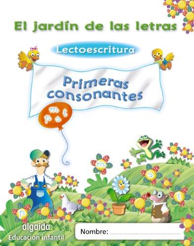 9788498775853: El jardín de las letras. Lectoescritura. Primeras consonantes. (Educación Infantil Algaida. Lectoescritura) - 9788498775853