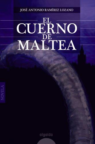 EL CUERNO DE MALTEA: Ramírez Lozano, José