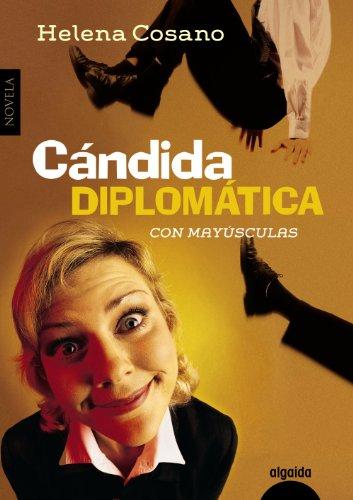 Cándida Diplomática (Algaida Literaria - Algaida Narrativa): Cosano Nuño, Helena