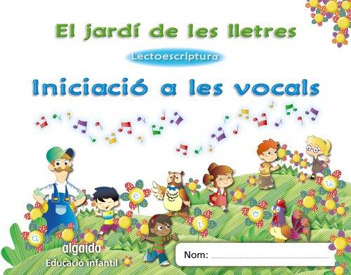 9788498776393: El jardí de les lletres. Lectoescriptura. Iniciació a les vocals 3 anys. Educaciò Infantil (Educación Infantil Algaida. Lectoescritura) - 9788498776393