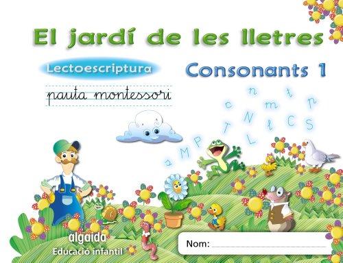 9788498776416: El jardí de les lletres. Lectoescriptura. Consonants 1. 5 anys. Educaciò Infantil