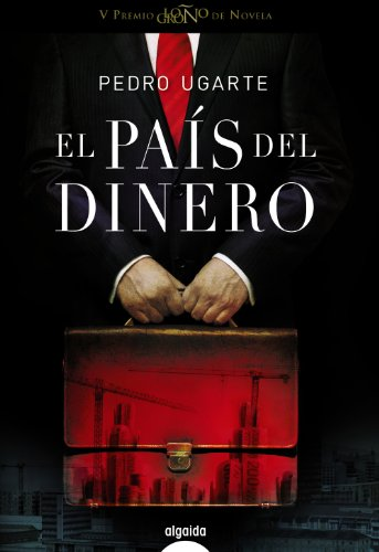 9788498777260: El país del dinero (Algaida Literaria - Premio Logroño De Novela)