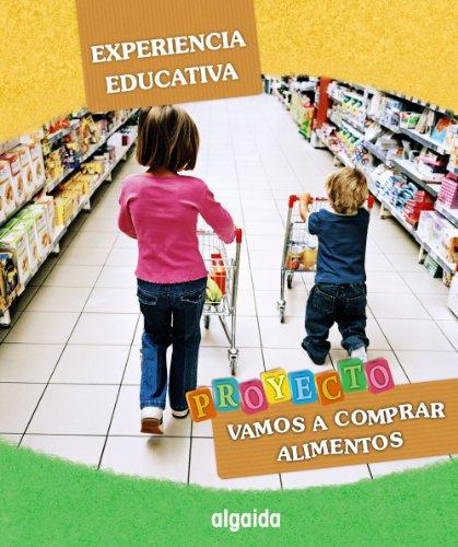 9788498777833: Experiencia educativa. Proyecto Educación Infantil Vamos a comprar alimentos