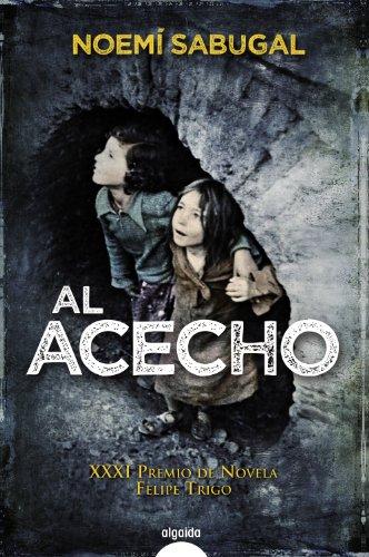 9788498778281: Al acecho (Algaida Literaria - Premio De Novela Felipe Trigo - Novela)