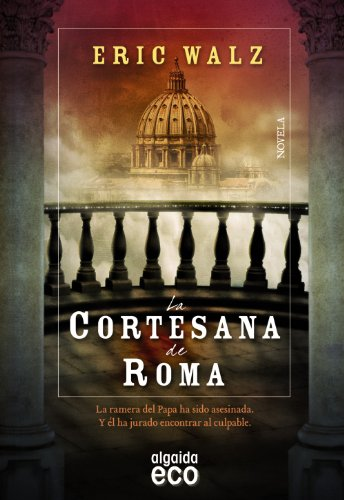 9788498778618: La cortesana de Roma (Algaida Literaria - Eco)