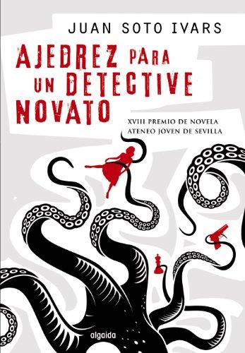 9788498779639: Ajedrez para un detective novato (Algaida Literaria - Premio Ateneo Joven De Sevilla)