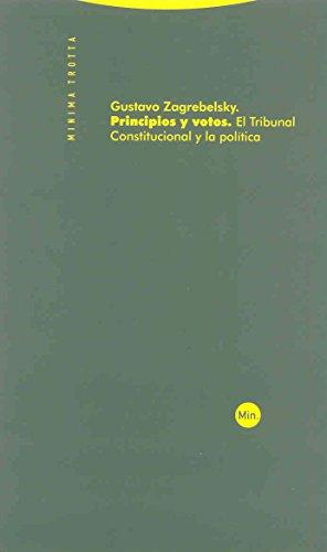9788498790016: PRINCIPIOS Y VOTOS EL TRIBUNAL CONSTITUCIONAL Y LA POLITICA