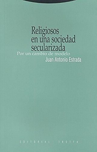 Religiosos en una sociedad secularizada : por un cambio de modelo (Paperback) - Juan Antonio Estrada