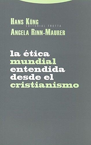 9788498790108: ETICA MUNDIAL ENTENDIDA DESDE EL CRISTIA