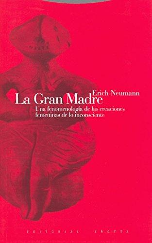 9788498790276: La Gran Madre: Una fenomenología de las creaciones femeninas de lo inconsciente (Estructuras y procesos. Religión)