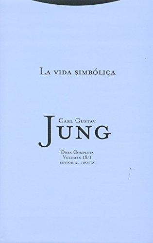 LA VIDA SIMBOLICA (vol. 18/1): Carl Gustav Jung