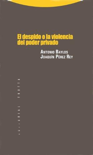 El despido o la violencia del poder: Antonio Baylos -