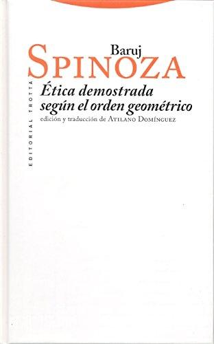 Etica demostrada segun el orden geometrico: Spinoza, Baruj