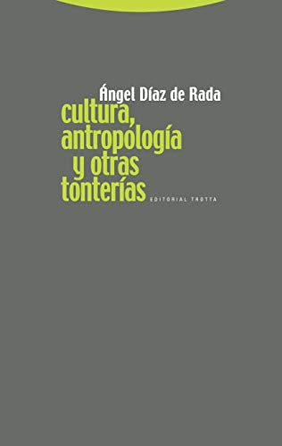 9788498790740: Cultura, antropologia y otras tonterias / Culture, anthropology and other nonsense (Spanish Edition)