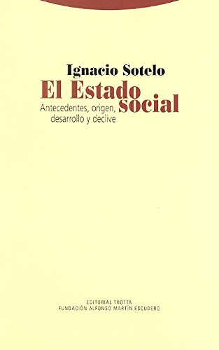 9788498791433: El estado social / Social status: Antecedentes, Origen, Desarrollo Y Declive / Records, Origin, Development and Decline (Spanish Edition)