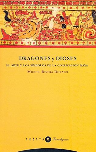 9788498791662: Dragones y dioses: El arte y los símbolos de la civilización maya (Paradigmas)