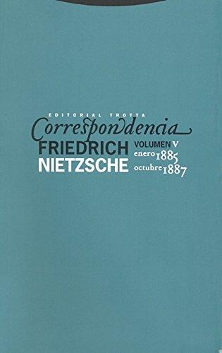 Correspondencia V : (enero 1885-octubre 1887) (Paperback): Friedrich Nietzsche