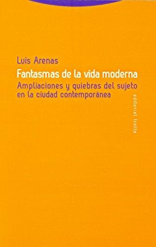 9788498792256: FANTASMAS DE LA VIDA MODERNA-AMPLIACIONES Y QUIEBRAS DEL SUJ