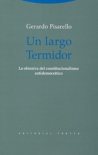 9788498792362: Un Largo Termidor. La Ofensiva Del Constitucionalismo Antidemocrático (Estructuras y Procesos. Derecho)