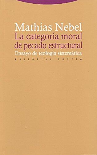 9788498792430: La categoría moral de pecado estructural: Ensayo de teología sistemática (Estructuras y Procesos. Religión)