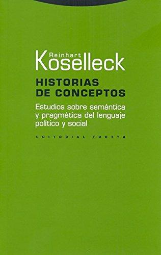 9788498793000: Historias de conceptos: Estudios sobre semántica y pragmática del lenguaje político y social
