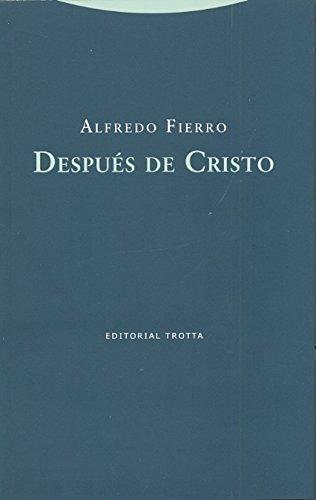 Después de Cristo (Paperback): Alfredo Fierro